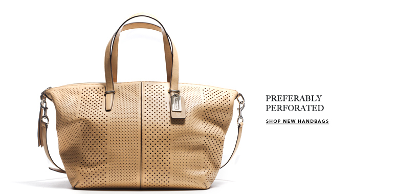 PREFERABLY PERFORATED - SHOP NEW HANDBAGS