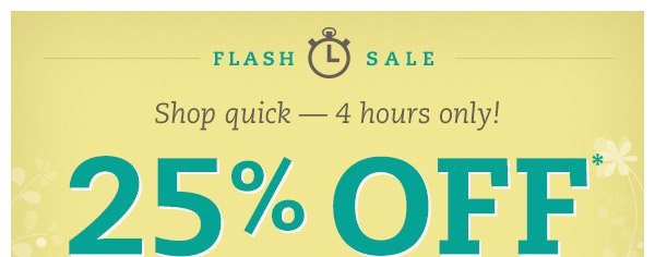 Flash Sale. Shop quick - 4 hours only! 25% OFF Sandals