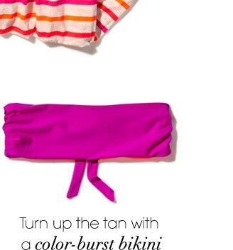 Turn up the tan with a color-burst bikini