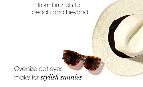 Oversize cat eyes make for stylish sunnies