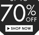 Shop Now! Up to 70% off!