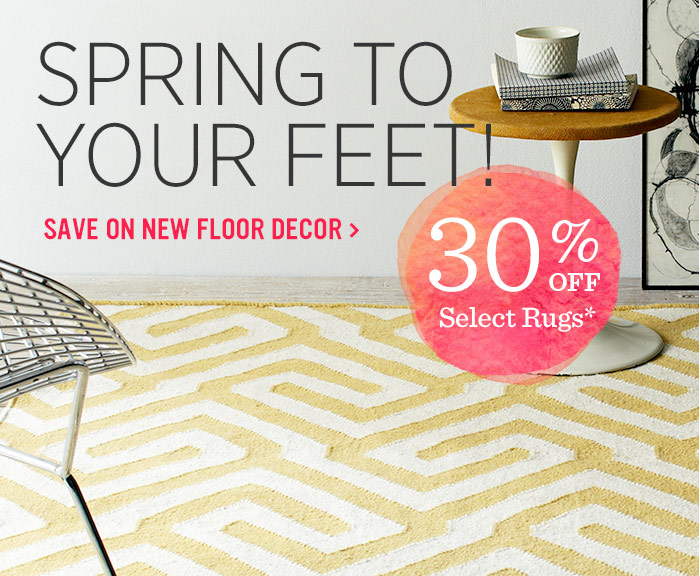 Spring To Your Feet! Save on new floor decor. 30% off select rugs*