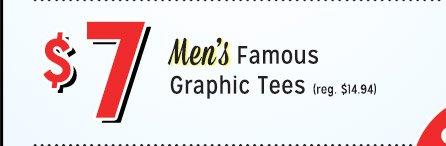 $7 Men's Famous Graphic Tees