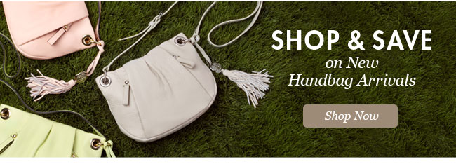 Shop and Save on New Handbag Arrivals! Shop Now.