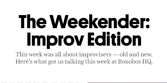 The Weekender: Improv Edition