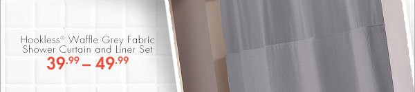 Hookless® Waffle Grey Fabric Shower Curtain and Liner Set 39.99 - 49.99