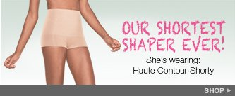 Our Shortest Shaper Ever! She's wearing: Haute Contour Shorty. Shop!
