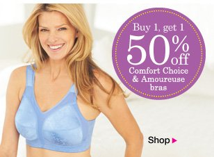 Buy one Get one 50% OFF Comfort Choice and Amoureuse Bras
