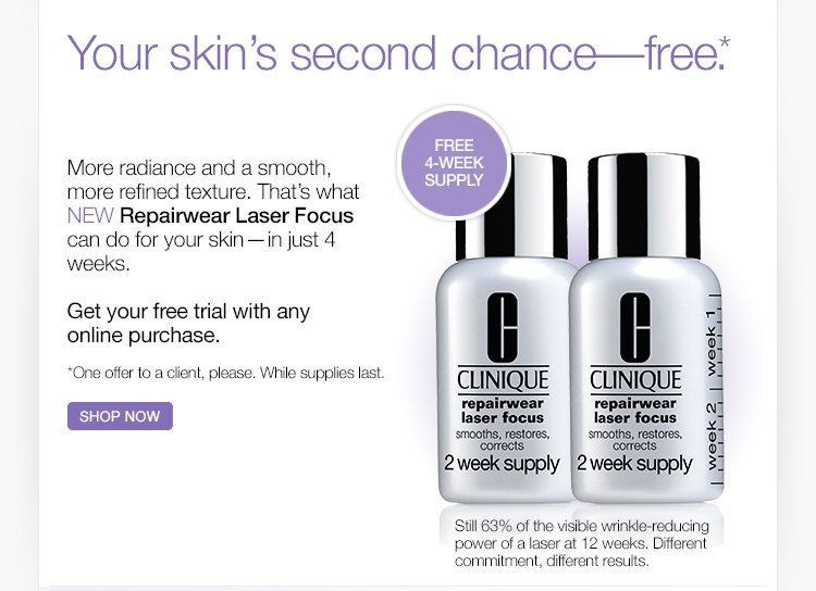 Your skin's second chance—free.*