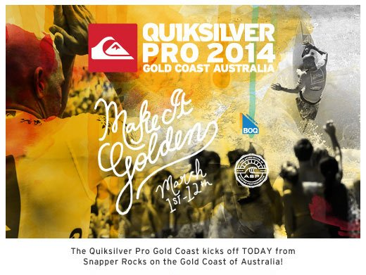 The Quiksilver Pro Gold Coast kicks off TODAY from Snapper Rocks on the Gold Coast of Australia!