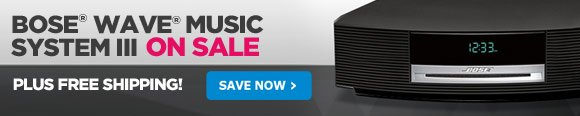 BOSE® WAVE® MUSIC SYSTEM III ON SALE