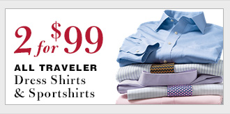 Traveler Dress Shirts & Sportshirts - 2 for $99