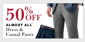 50% Off* Dress & Casual Pants