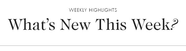 What's new this week?