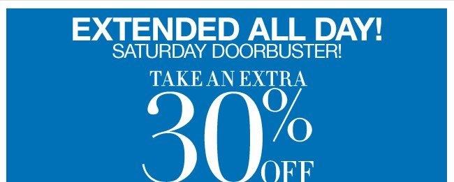 Extended All Day - Extra 30% Off In Stores Only!