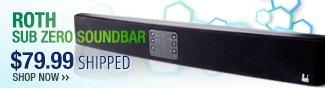 Roth sub zero soundbar - 79.99 usd shipped