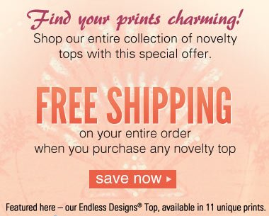 FREE SHIPPING on your entire order when you purchase any novelty top
