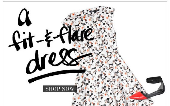 A Fit and Flare Dress. Shop Now.