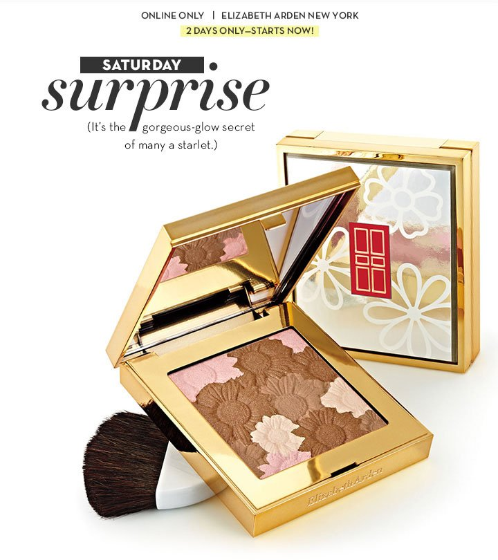 ONLINE ONLY. ELIZABETH ARDEN NEW YORK. 2 DAYS ONLY - STARTS NOW! SATURDAY surprise (It's the gorgeous-glow secret of many a starlet.)