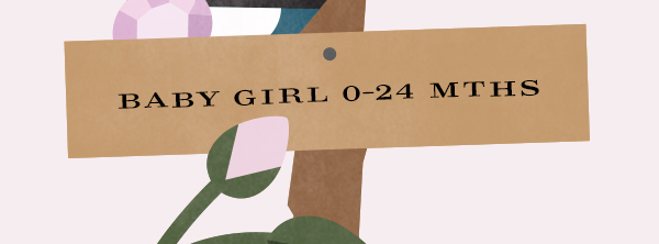 BABY GIRL 0-24 MTHS