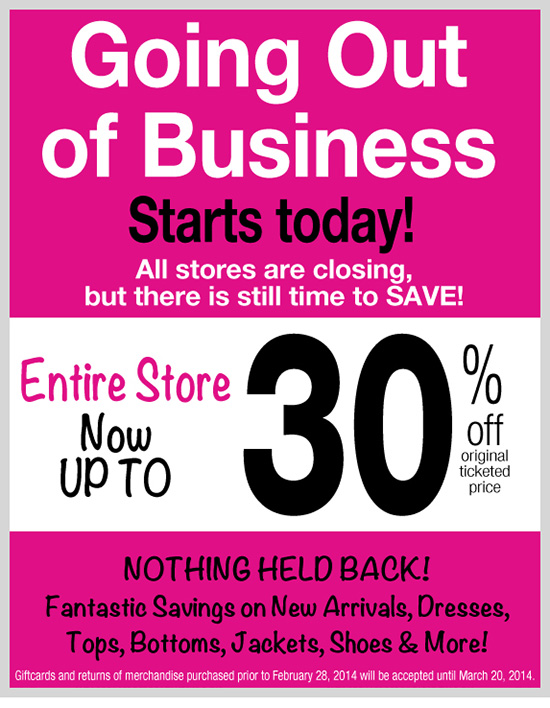 Going out of Business - starts today! Entire store now up to 30% OFF! All stores closing, but there is still time to SAVE!