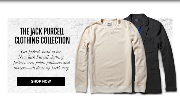 THE JACK PURCELL CLOTHING COLLECTION