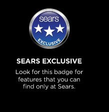 Sears Exclusive | Look for this badge for features that you can find only at Sears.