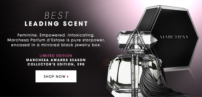 BEST LEADING SCENT Feminine. Empowered. Intoxicating. Marchesa Parfum d'Extase is pure starpower, encased in a mirrored black jewelry box. Limited Edition Marchesa Awards Season Collector's Edition, $90 SHOP NOW