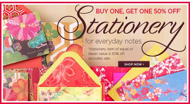 Buy one stationery item, get one 50% off* *Stationery item of equal or lesser value is 50% off. Excludes sale.