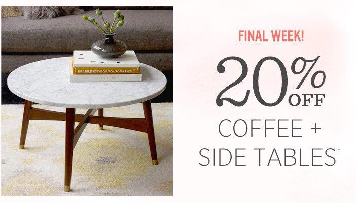 Final week! 20% off coffee + side tables*