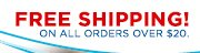 FREE SHIPPING! - ON ALL ORDERS OVER $20.