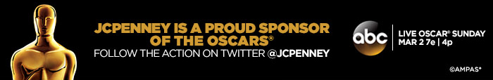 JCPENNEY IS A PROUD SPONSOR OF THE OSCARS FOLLOW THE ACTION ON TWITTER @JCPENNEY abc | LIVE OSCARS® SUNDAY MAR 2 7e | 4p