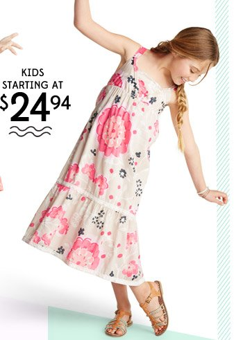 KIDS STARTING AT $24.94