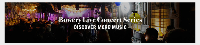 Bowery Live Concert Series