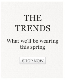 The Trends: What we'll be wearing this spring. Shop now