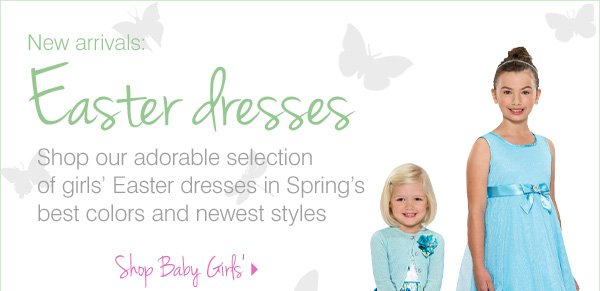 New Arrivals: Easter Dresses Shop our adorable selection of girls'  Easter dresses in Spring's best colors and newest styles. Shop Baby  Girls