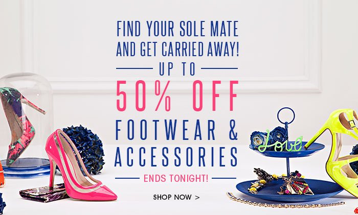 50% OFF FOOTWEAR & ACCESSORIES