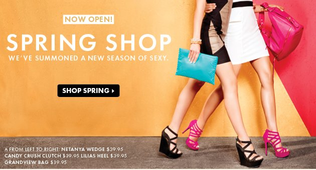 Spring Shop! A New Season Of Sexy. Shop Spring.