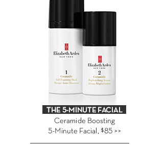 THE 5-MINUTE FACIAL. Ceramide Boosting 5-Minute facial, $85.