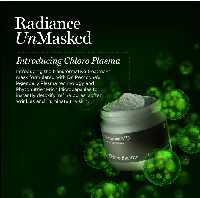 Radiance Unmasked - Introducing Chloro Plasma