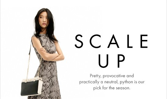 SCALE UP  Pretty, provocative and practically a neutral, python is our pick for the season.