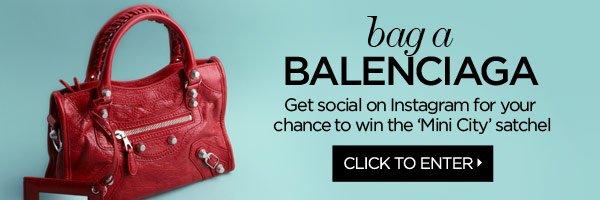 Enter to Win a Balenciaga Bag!