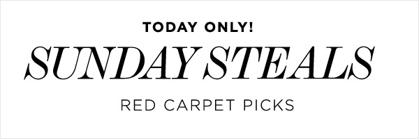 Today Only! Sunday Steals: Red Carpet Picks