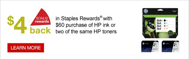Bonus  rewards. $4 back in Staples Rewards with $60 purchase of HP ink or two  of the same HP toners. Learn more.