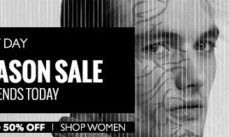 LAST DAY. End of Season Sale. Shop Women.