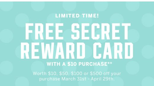 Free Secret Reward Card With A $10 Purchase
