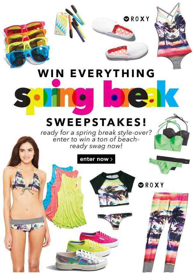 WIN EVERYTHING - spring break SWEEPSTAKES!