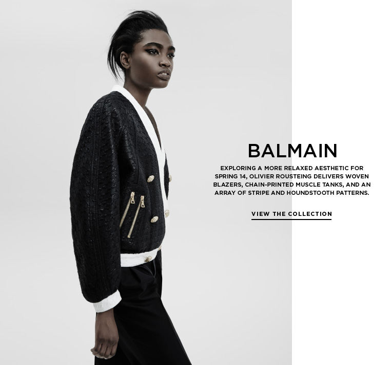 Chain prints, stripes, and houndstooth from Balmain Exploring a more relaxed aesthetic for Spring 14, Olivier Rousteing delivers woven blazers, chain-printed muscle tanks, and an array of stripe and houndstooth patterns.