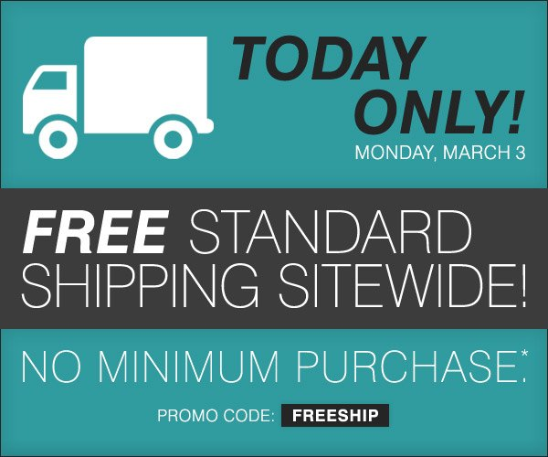 TODAY ONLY! FREE standard shipping sitewide, no minimum purchase* Shop now.