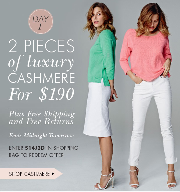 Download Images: 2 pieces of luxury cashmere for $190. Ends midnight tomorrow.